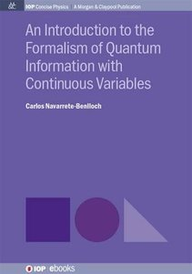 An Introduction to the Formalism of Quantum Information with Continuous Variables-cover