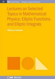 Lectures on Selected Topics in Mathematical Physics: Elliptic Functions and Elliptic Integrals-cover