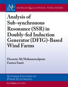 Analysis of Sub-Synchronous Resonance (Ssr) in Doubly-Fed Induction Generator (Dfig)-Based Wind Farms-cover
