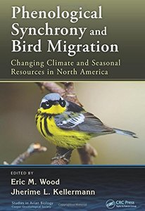 Phenological Synchrony and Bird Migration: Changing Climate and Seasonal Resources in North America (Hardcover)-cover