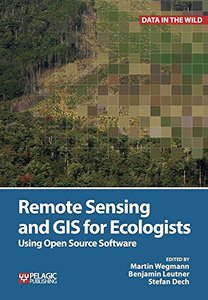 Remote Sensing and GIS for Ecologists: Using Open Source Software (Paperback)-cover
