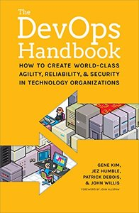 The DevOps Handbook: How to Create World-Class Agility, Reliability, and Security in Technology Organizations (Paperback)-cover