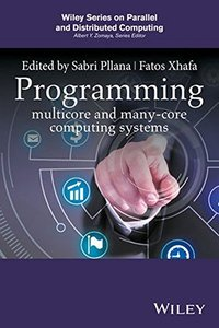 Programming multicore and many-core computing systems (Wiley Series on Parallel and Distributed Computing)-cover