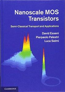Nanoscale MOS Transistors: Semi-Classical Transport and Applications 1st Edition