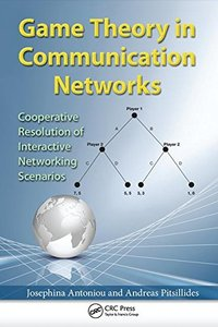 Game Theory in Communication Networks: Cooperative Resolution of Interactive Networking Scenarios (Paperback)-cover