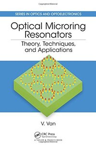 Optical Microring Resonators: Theory, Techniques, and Applications (Series in Optics and Optoelectronics)-cover