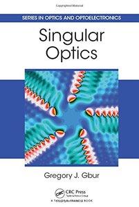 Singular Optics (Series in Optics and Optoelectronics)-cover