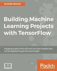 Building Machine Learning Projects with TensorFlow (Paperback)-cover