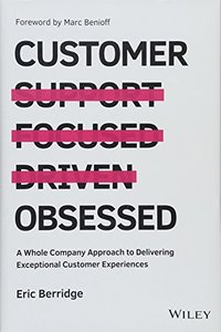 Customer Obsessed: A Whole Company Approach to Delivering Exceptional Customer Experiences(Hardcover)-cover