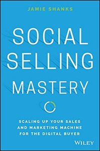 Social Selling Mastery: Scaling Up Your Sales and Marketing Machine for the Digital Buyer(Hardcover)-cover