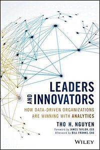 Leaders and Innovators: How Data-Driven Organizations Are Winning with Analytics (Wiley and SAS Business Series)-cover