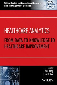 Healthcare Analytics: From Data to Knowledge to Healthcare Improvement (Hardcover)-cover