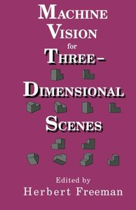Machine vision for three-dimensional scenes( Paperback)( reprint)