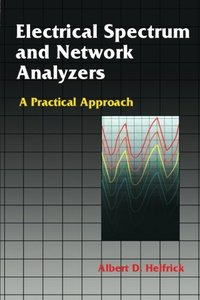 Electrical Spectrum & Network Analyzers: A Practical Approach(paperback)(reprint)