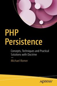 PHP Persistence: Concepts, Techniques and Practical Solutions with Doctrine-cover