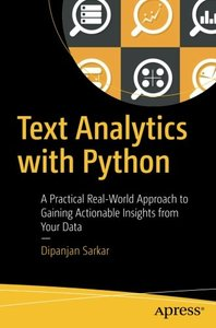 Text Analytics with Python: A Practical Real-World Approach to Gaining Actionable Insights from your Data-cover