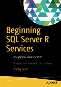 Beginning SQL Server R Services: Analytics for Data Scientists-cover