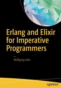 Erlang and Elixir for Imperative Programmers-cover