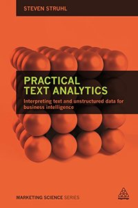 Practical Text Analytics: Interpreting Text and Unstructured Data for Business Intelligence ( Marketing Science )