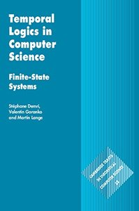 Temporal Logics in Computer Science: Finite-State Systems (Cambridge Tracts in Theoretical Computer Science)-cover