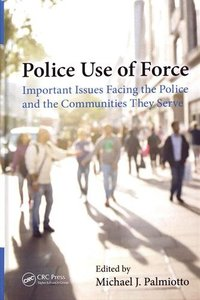 Police Use of Force: Important Issues Facing the Police and the Communities They Serve(Hardcover)-cover