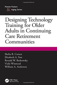 Designing Technology Training for Older Adults in Continuing Care Retirement Communities (Human Factors & Aging)