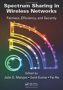 Spectrum Sharing in Wireless Networks: Fairness, Efficiency, and Security-cover