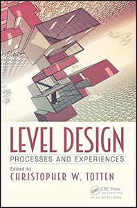 Level Design: Processes and Experiences(paperback)-cover
