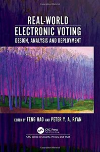 Real-World Electronic Voting: Design, Analysis and Deployment (Series in Security, Privacy and Trust)(Hardcover)-cover