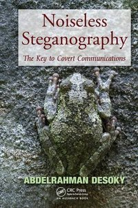 Noiseless Steganography: The Key to Covert Communications-cover