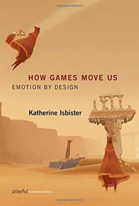 How Games Move Us: Emotion by Design (Playful Thinking)-cover