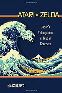 Atari to Zelda: Japan's Videogames in Global Contexts (MIT Press)-cover