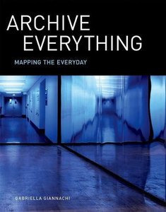 Archive Everything: Mapping the Everyday (MIT Press)-cover