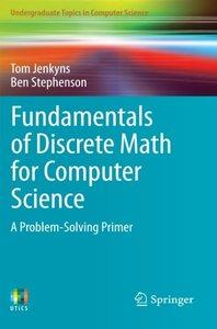 Fundamentals of Discrete Math for Computer Science: A Problem-Solving Primer (2013) ( Undergraduate Topics in Computer Science )-cover
