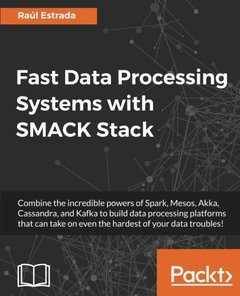 Fast Data Processing Systems with SMACK Stack-cover