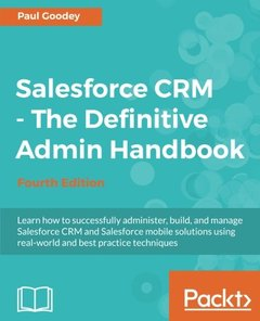 Salesforce CRM - The Definitive Admin Handbook - Fourth Edition-cover