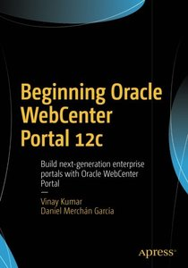 Beginning Oracle WebCenter Portal 12c: Build next-generation enterprise portals with Oracle WebCenter Portal-cover