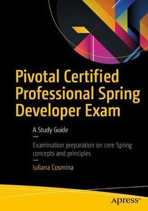 Pivotal Certified Professional Spring Developer Exam: A Study Guide-cover