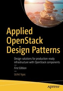 Applied OpenStack Design Patterns: Design solutions for production-ready infrastructure with OpenStack components-cover