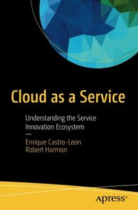 Cloud as a Service: Understanding the Service Innovation Ecosystem-cover