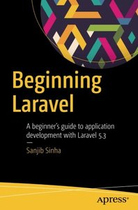 Beginning Laravel: A beginner's guide to application development with Laravel 5.3-cover