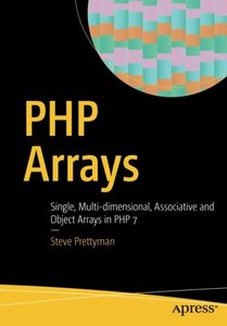 PHP Arrays: Single, Multi-dimensional, Associative and Object Arrays in PHP 7-cover