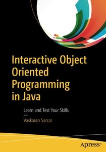 Interactive Object Oriented Programming in Java: Learn and Test Your Skills-cover