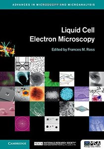 Liquid Cell Electron Microscopy (Advances in Microscopy and Microanalysis)-cover