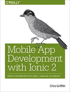 Mobile App Development with Ionic 2: Cross-Platform Apps with Ionic 2, Angular 2, and Cordova (Paperback)-cover