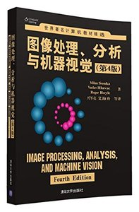 世界著名計算機教材精選 : 圖像處理、分析與機器視覺, 4/e (Image Processing, Analysis, and Machine Vision, 4/e)-cover