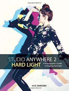 Studio Anywhere 2: Hard Light: A Photographer's Guide to Shaping Hard Light-cover