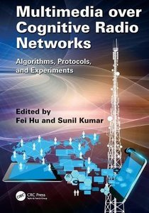 Multimedia over Cognitive Radio Networks: Algorithms, Protocols, and Experiments(paperback)-cover