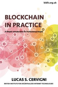 Blockchain in Practice: A Simple Introduction for Professional People