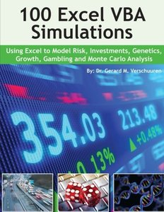100 Excel VBA Simulations: Using Excel VBA to Model Risk, Investments, Genetics. Growth, Gambling, and Monte Carlo Analysis-cover